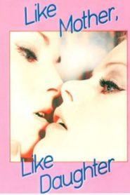 فيلم Like Mother… Like Daughter 1971 اون لاين للكبار فقط +18