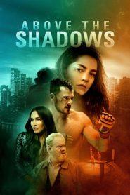 فيلم Above the Shadows