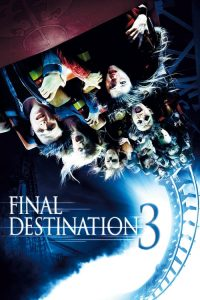 فيلم Final Destination 3 2006 مترجم اون لاين