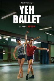 فيلم Yeh Ballet 2020 مترجم اون لاين