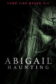 مشاهدة فيلم Abigail Haunting 2020 مترجم