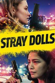 مشاهدة فيلم Stray Dolls 2019 مترجم
