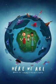 مشاهدة فيلم Here We Are: Notes for Living on Planet Earth 2020 مترجم