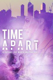 مشاهدة فيلم Time Apart 2020 مترجم