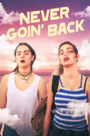 مشاهدة فيلم Never Goin Back 2018 مترجم اون لاين