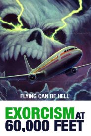 فيلم Exorcism at 60,000 Feet 2019 مترجم