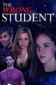 فيلم The Wrong Student 2017 مترجم اون لاين