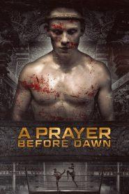 مشاهدة فيلم A Prayer Before Dawn 2017 مترجم