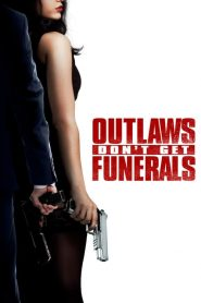 فيلم Outlaws Dont Get Funerals 2019 مترجم