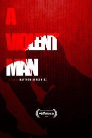 فيلم A Violent Man 2017 مترجم اون لاين