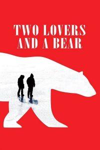 فيلم Two Lovers and a Bear 2016 HD مترجم