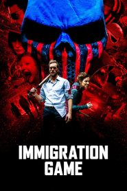 فيلم Immigration Game 2017 مترجم اون لاين