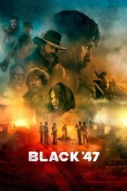 مشاهدة فيلم Black 47 2018 مترجم اون لاين