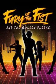 فيلم Fury of the Fist and the Golden Fleece 2018 مترجم اون لاين