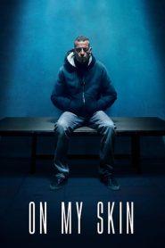 فيلم On My Skin 2018 مترجم اون لاين