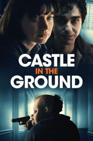 فيلم Castle in the Ground 2019 مترجم