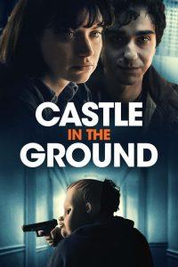 فيلم Castle in the Ground 2019 مترجم