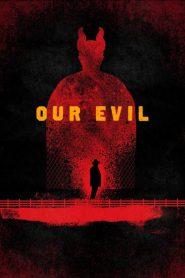 فيلم Our Evil 2017 مترجم اون لاين