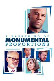 فيلم A Happening of Monumental Proportions 2017 مترجم اون لاين